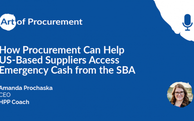 How Procurement Can Help US-Based Suppliers Access Emergency Cash From The SBA W/ Amanda Prochaska