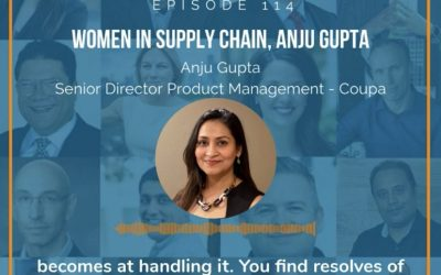 EP 114 – Women in Supply Chain, Anju Gupta