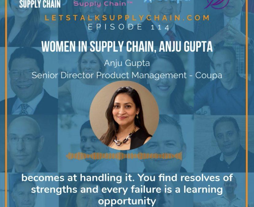 EP 114 – Women in Supply Chain, Anju Gupta