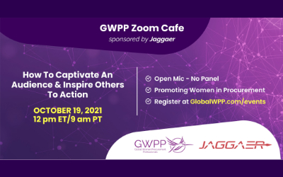 GWPP Zoom Cafe! How To Captivate An Audience & Inspire Others To Action | Sponsored by Jaggaer